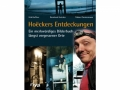 Hoëckers Entdeckungen - Ein merkwürdiges Bilderbuch längst vergessener Orte